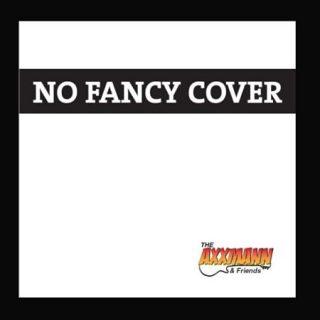 The Axxmann & Friends - No Fancy Cover (2017) 320 kbps