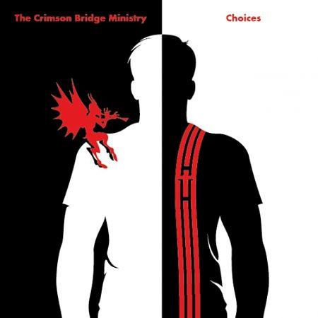 The Crimson Bridge Ministry - Choices (2017)