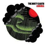 The Dirty Earth - Aurora (2017) 320 kbps