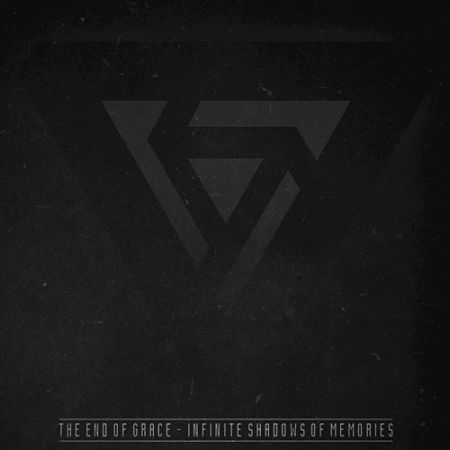 The End Of Grace - Infinite Shadows Of Memories (2017) 320 kbps