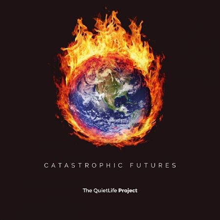 The QuietLife Project - Catastrophic Futures (2017) 320 kbps