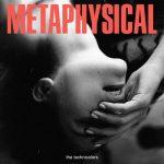 The Technicolors – Metaphysical (2017) 320 kbps