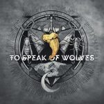 To Speak Of Wolves – Dead in the Shadow (2017) 320 kbps