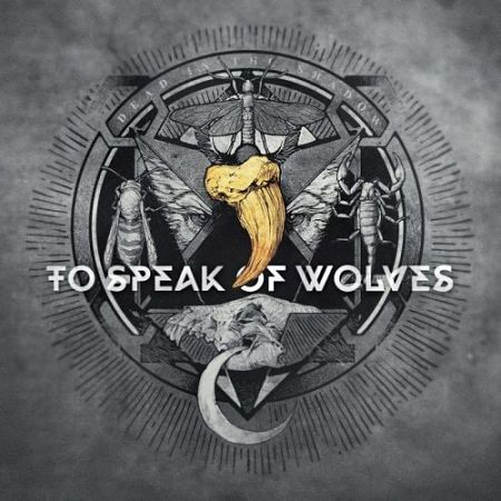 To Speak Of Wolves - Dead in the Shadow (2017) 320 kbps