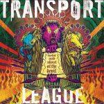 Transport League – Twist and Shout at the Devil (2017) 320 kbps