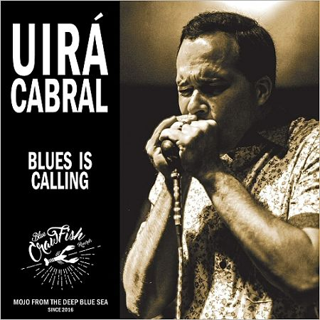 Uira Cabral - Blues Is Calling (2017) 320 kbps
