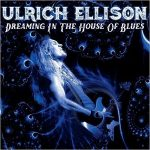 Ulrich Ellison – Dreaming In The House Of Blues (2017) 320 kbps
