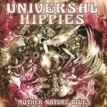 Universal Hippies – Mother Nature Blues (2017) 320 kbps