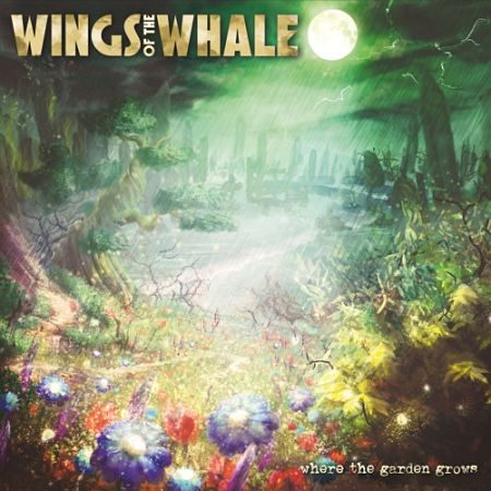 Wings of the Whale - Where the Garden Grows (2017) 320 kbps