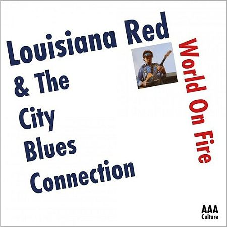 Louisiana Red & The City Blues Connection - World On Fire (Reissue, 2017) 320 kbps