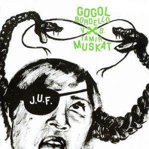 2004 - Gogol Bordello vs Tamir Muskat - J.U.F