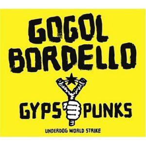 2005 - Gypsy Punks Underdog World Strike