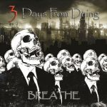 3 Days from Dying – Breathe (2017) 320 kbps (transcode)
