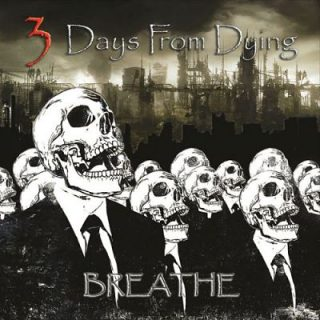3 Days from Dying - Breathe (2017)