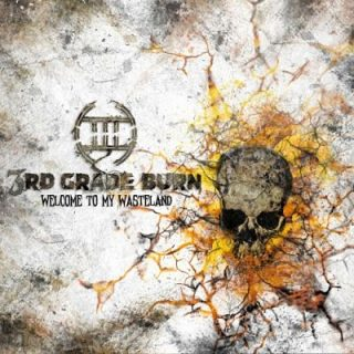 3rd Grade Burn - Welcome to My Wasteland (2017)