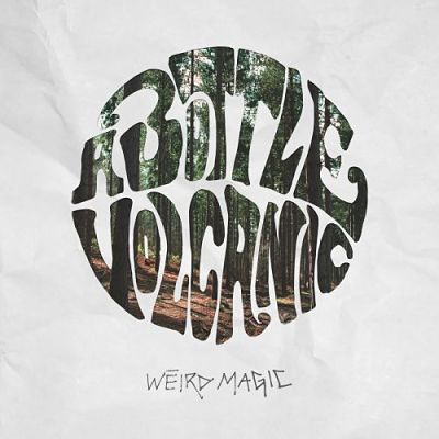 A Bottle Volcanic - Weird Magic (2017) 320 kbps