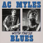 AC Myles – With These Blues (2017) 320 kbps