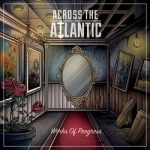 Across The Atlantic – Works of Progress [Deluxe Edition] (2017) 320 kbps