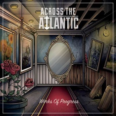 Across The Atlantic - Works of Progress [Deluxe Edition] (2017) 320 kbps