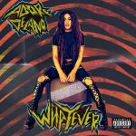 Adore Delano – Whatever (2017) 320 kbps