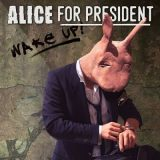 Alice For President - Wake Up (2017) 320 kbps