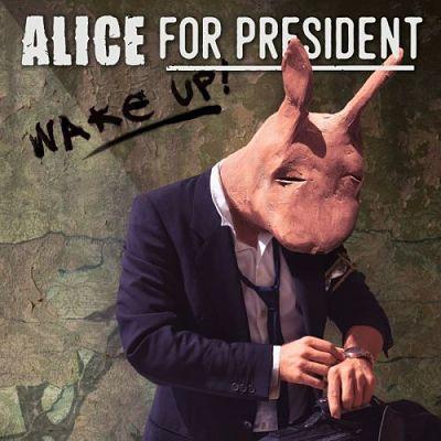 Alice For President - Wake Up (2017) 320 kbps