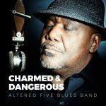 Altered Five Blues Band – Charmed & Dangerous (2017) 320 kbps