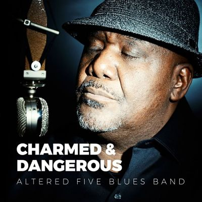Altered Five Blues Band - Charmed & Dangerous (2017) 320 kbps