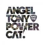 Angel, Tony And The Power Cat – Angel, Tony And The Power Cat (2017) 320 kbps