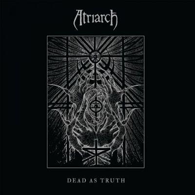 Atriarch - Dead as Truth (2017) 320 kbps