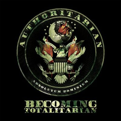 Authoritarian - Becoming Totalitarian (2017) 320 kbps