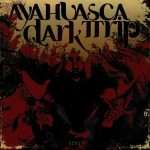 Ayahuasca Dark Trip - Upaya (2017) 320 kbps