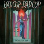Bad Cop/Bad Cop - Warriors (2017) 320 kbps
