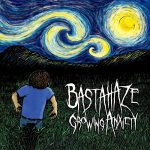 Bastahaze - Growing Anxiety (2017) 320 kbps
