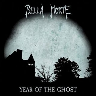 Bella Morte - Year Of The Ghost (2017) 320 kbps