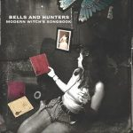 Bells And Hunters - Modern Witch's Songbook (2017) 320 kbps