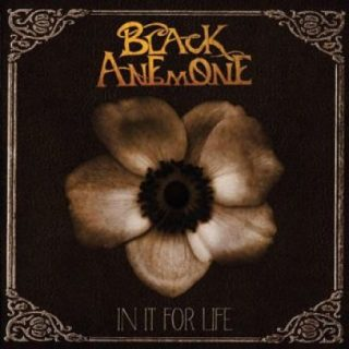 Black Anemone - In It For Life (2017) 320 kbps