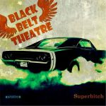 Black Belt Theatre – Superbitch (2017) 320 kbps