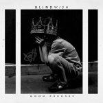 Blindwish - Good Excuses (2017) 320 kbps