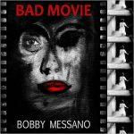 Bobby Messano – Bad Movie (2017) 320 kbps