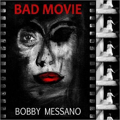 Bobby Messano - Bad Movie (2017) 320 kbps
