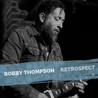 Bobby Thompson - Retrospect (2017) 320 kbps