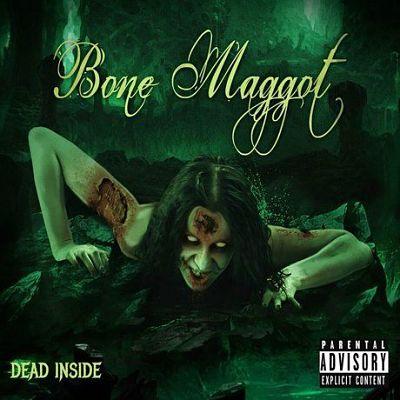 Bone Maggot - Dead Inside (2017) 320 kbps
