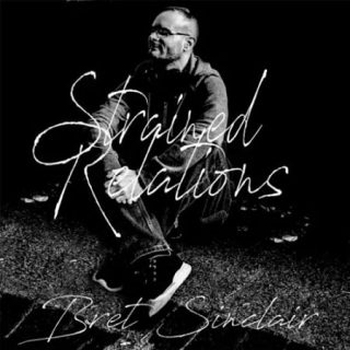 Bret Sinclair - Strained Relations (2017) 320 kbps