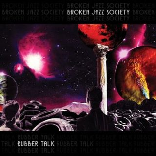Broken Jazz Society - Rubber Talk (2017) 320 kbps
