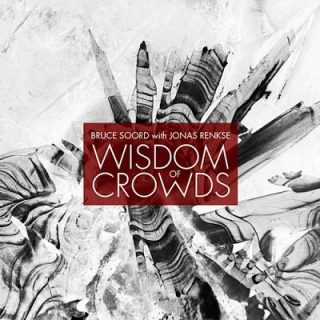 Bruce Soord with Jonas Renkse - Wisdom of Crowds (2013) 320 kbps + Scans