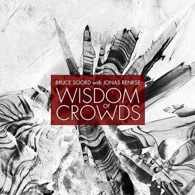 Bruce Soord with Jonas Renkse - Wisdom of Crowds (2013) 320 kbps + Scans