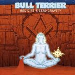 Bull Terrier – Red Dirt & Zero Gravity (2017) 320 kbps