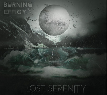 Burning Effigy - Lost Serenity [EP] (2017) 320 kbps