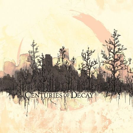 Centuries of Decay - Centuries of Decay (2017) 320 kbps